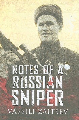 Notes of a Russian Sniper by Vasili Zaitsev