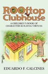 Rooftop Clubhouse: A Character Building Book of Virtues