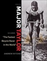 Major Taylor: The Fastest Bicycle Rider in the World