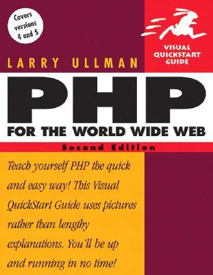 PHP for the World Wide Web by Larry Ullman