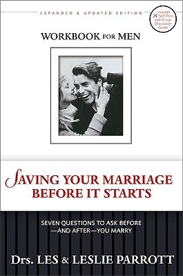 Saving Your Marriage Before It Starts Workbook for Men by Les Parrott III
