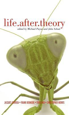 Life.After.Theory: Interviews with Jacques Derrida, Sir Frank Kermode, Toril Moi and Christopher Norris