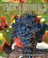 Spectacular Wineries of New York: A Captivating Tour of Established, Estate and Boutique Wineries (Spectacular Wineries, #2)