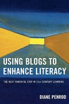 Using Blogs To Enhance Literacy: The Next Powerful Step In 21st Century Learning