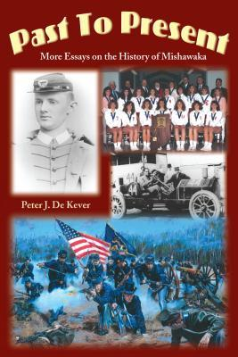 Past to Present by Peter J. De Kever