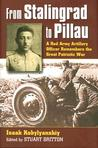 From Stalingrad to Pillau: A Red Army Artillery Officer Remembers the Great Patriotic War