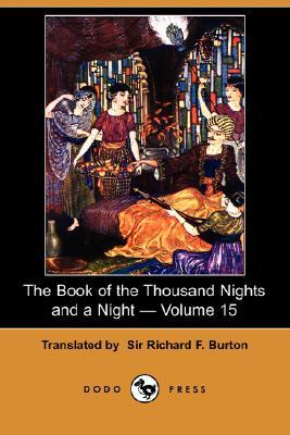 The Book of the Thousand Nights and a Night - Volume 15 (One Thousand and One Arabian Nights (16 vol. ver.) #15)