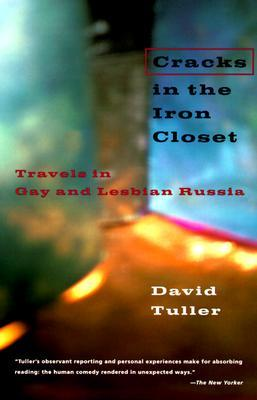 Cracks in the Iron Closet: Travels in Gay and Lesbian Russia