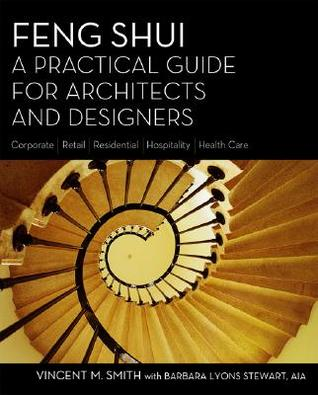 Feng Shui: A Practical Guide for Architects and Designers