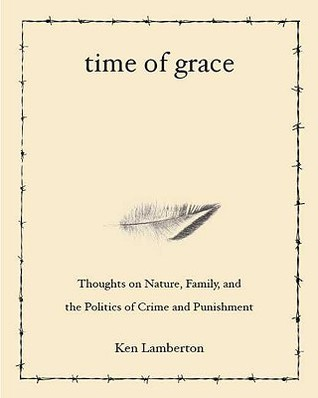 Time of Grace: Thoughts on Nature, Family, and the Politics of Crime and Punishment