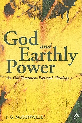 God and Earthly Power by J. Gordon McConville