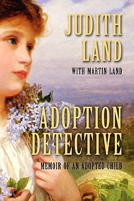 Adoption Detective: Memoir of an Adopted Child