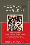 Hoopla In Harlem!: The Renaissance Of African American Art And Culture:  A Rhetorical Criticism Of Artists As Social Activists During The 1920s And 1930s:  Engaging The Philosophical Discourse Of Kenneth Burke