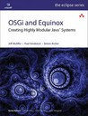 Equinox and OSGi: The Power Behind Eclipse (Eclipse Series)