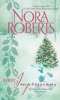 First Impressions / Blithe Images by Nora Roberts