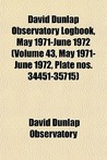 David Dunlap Observatory Logbook, May 1971-June 1972 (Volume 43, May 1971-June 1972, Plate Nos. 34451-35715)