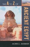 The A to Z of Ancient Egypt (The A to Z Guide Series)
