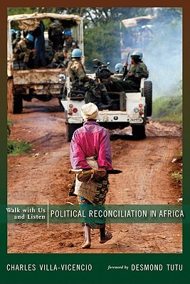 Walk With Us And Listen: Political Reconciliation In Africa