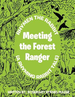 Rhymen the Rabbit (a Rhyming Rabbit Tale): Meeting the Forest Ranger,