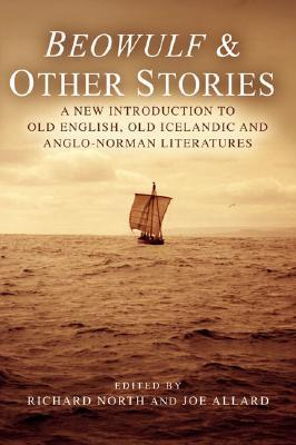 Beowulf & Other Stories by Richard North