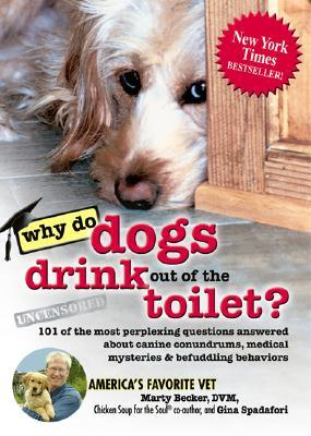 Why Do Dogs Drink Out of the Toilet? by Marty Becker