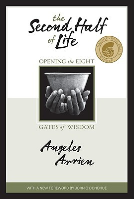 The Second Half of Life by Ángeles Arrien