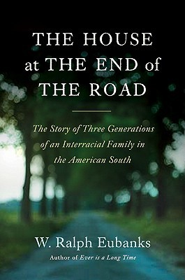 The House at the End of the Road by W. Ralph Eubanks