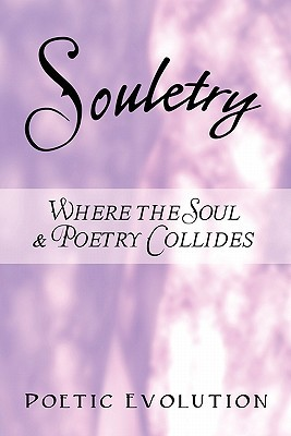 Souletry: Where the Soul & Poetry Collides
