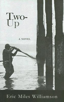 Two-Up by Eric Miles Williamson