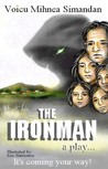 The Ironman. A play