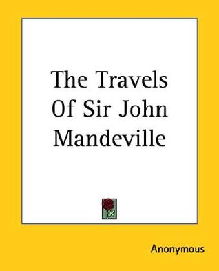 the historical inaccuracies in the travels of sir john mandeville a travel memoir A short biographical dictionary of english  a short biographical dictionary of english literature is an  naples,was b at naples of sir john.