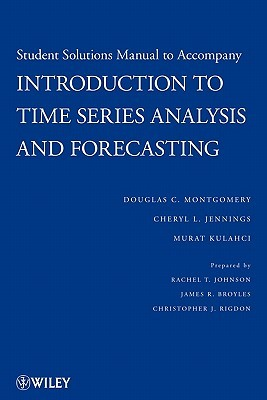 Introduction to Time Series Analysis and Forecasting, Solutions Manual (Wiley Series in Probability and Statistics)