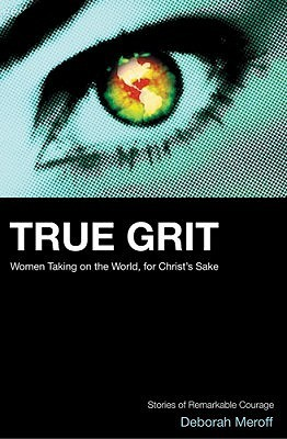 True Grit by Deborah Meroff