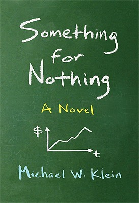 Something for Nothing by Michael W. Klein