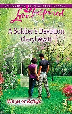 A Soldier's Devotion: Wings of Refuge