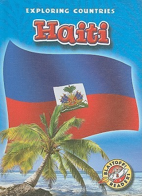 Haiti (Blastoff! Readers: Exploring Countries)