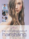The Complete Book of Hairstyling by Charles Worthington