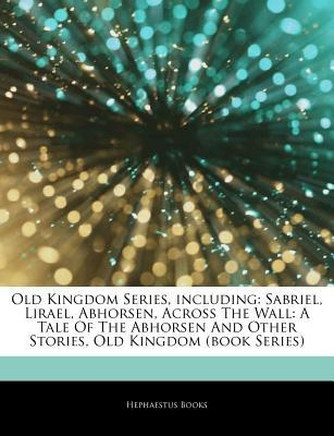 Articles on Old Kingdom Series, Including by Hephaestus Books