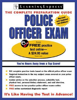 Police Officer Exam: The Complete Preparation Guide [With Free Access Practice Text Code]