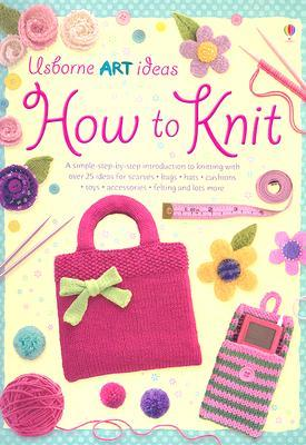 How to Knit by Fiona Watt