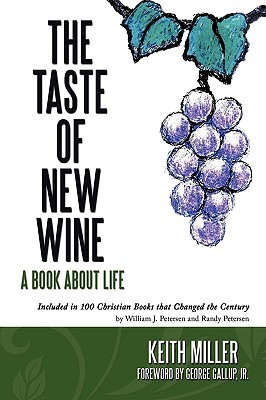 The Taste of New Wine by Keith Miller
