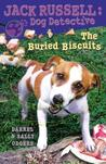 The Buried Biscuits (Jack Russell Dog Detective, #7)