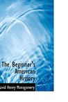 The Beginner's American History by D.H. Montgomery