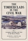 The Timberclads in the Civil War: The Lexington, Conestoga and Tyler on the Western Waters