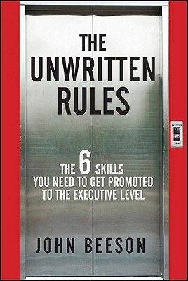 The Unwritten Rules: The Six Skills You Need to Get Promoted to the Executive Level