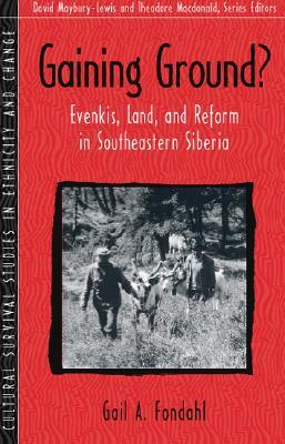 Gaining Ground?: Evenkis, Land And Reform In Southeastern Siberia