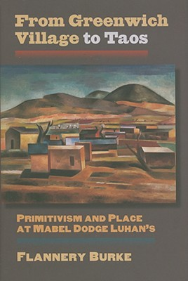 From Greenwich Village to Taos: Primitivism and Place at Mabel Dodge Luhan's (CultureAmerica)