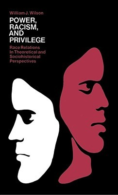 Power, Racism and Privilege: Race Relations in Theoretical and Sociohistorical Perspectives