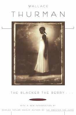 The Blacker the Berry... by Wallace Thurman