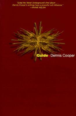 Guide by Dennis Cooper